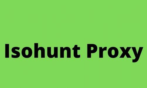 Isohunt Proxy 2021 – Mirror Sites List And Best Similar websites Like Isohunt